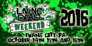 the living dead weekend 2016 October 14th, 15th and 16th Evans City PA