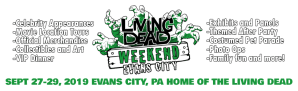The Living Dead Weekend Evans City 2019 Home of NIGHT OF THE LIVING DEAD