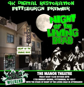 Night of the Living Dead 4K Pittsburgh Premier Manor Theatre Pittsburgh PA October 2017 Living Dead Weekend