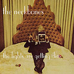 The Neckbones - The Lights Are Getting Dim
