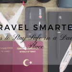 Travel Smarter: 8 Ways to Stay Safe in a Dangerous Place