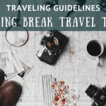 Traveling Guidelines: Spring Break Travel Tips