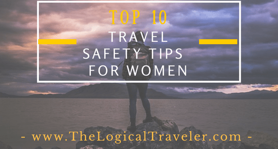 Top 10 Travel Safety Tips For Women
