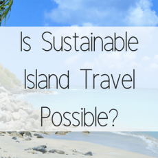 Is-Sustainable-Island-Travel-Possible-Blog-Title
