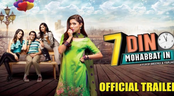 Mahira Khan Starrer 7 DIN MUHABBAT IN Trailer Out Now