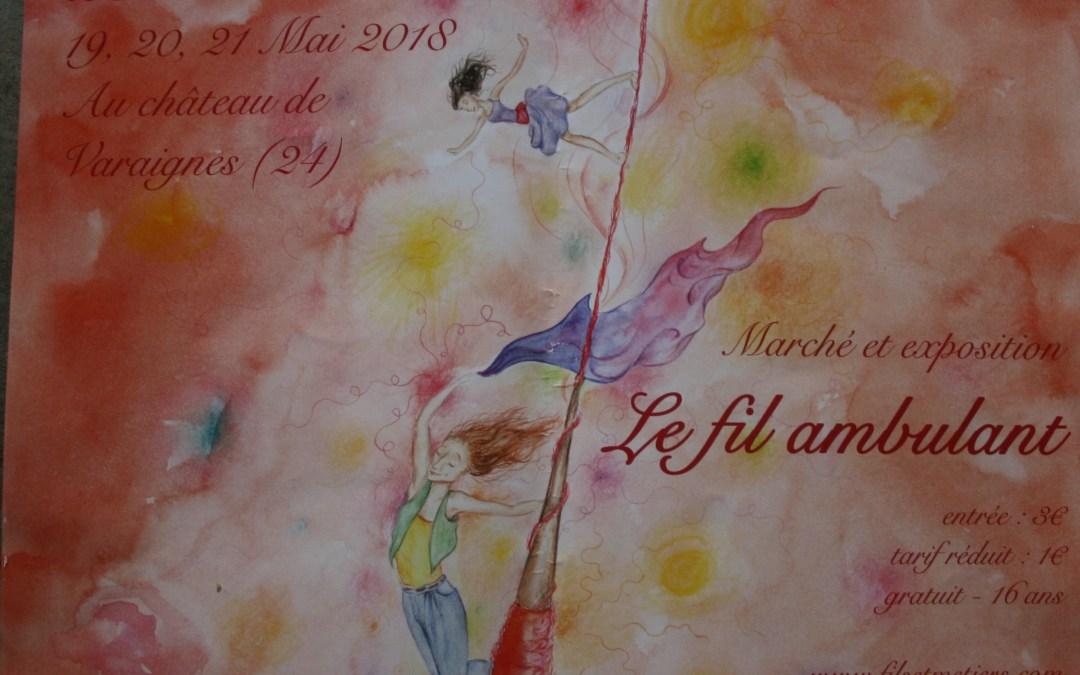 Le Fil Ambulant exhibition, Chateau Varaignes (Dordogne), France / Intern announcement