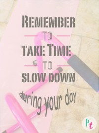 take the time to slow down
