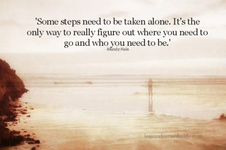 take steps alone to figure out where you need to be - blog 2.3.14