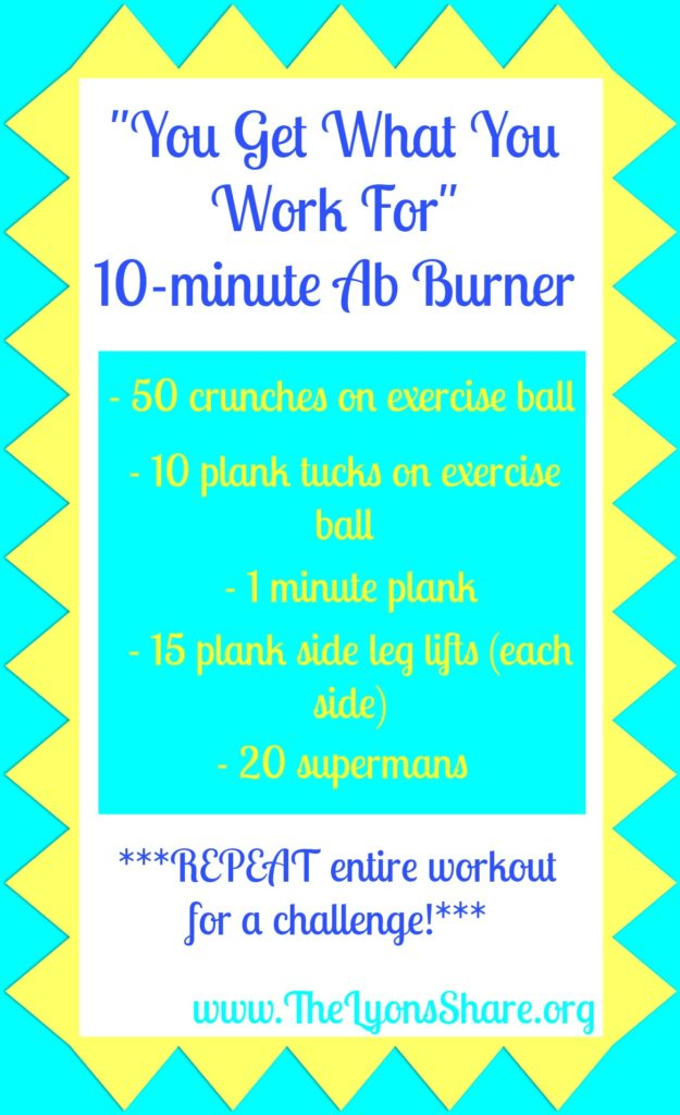 You Get What You Work for 10 minute Ab Burner