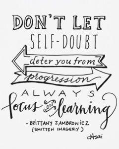 don't let self-doubt deter your progression