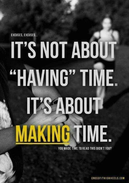 not about having time its about making time - fb 4.5.14