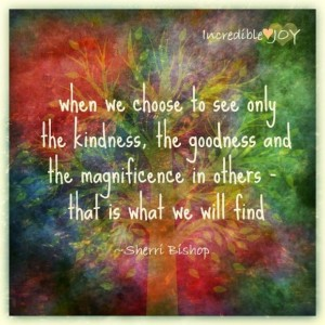 choose to see the goodness in others