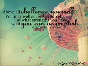 above all challenge yourself
