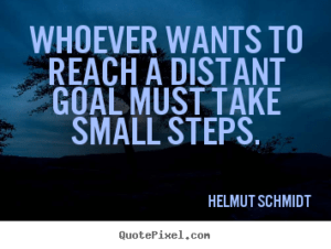consistent small steps quote