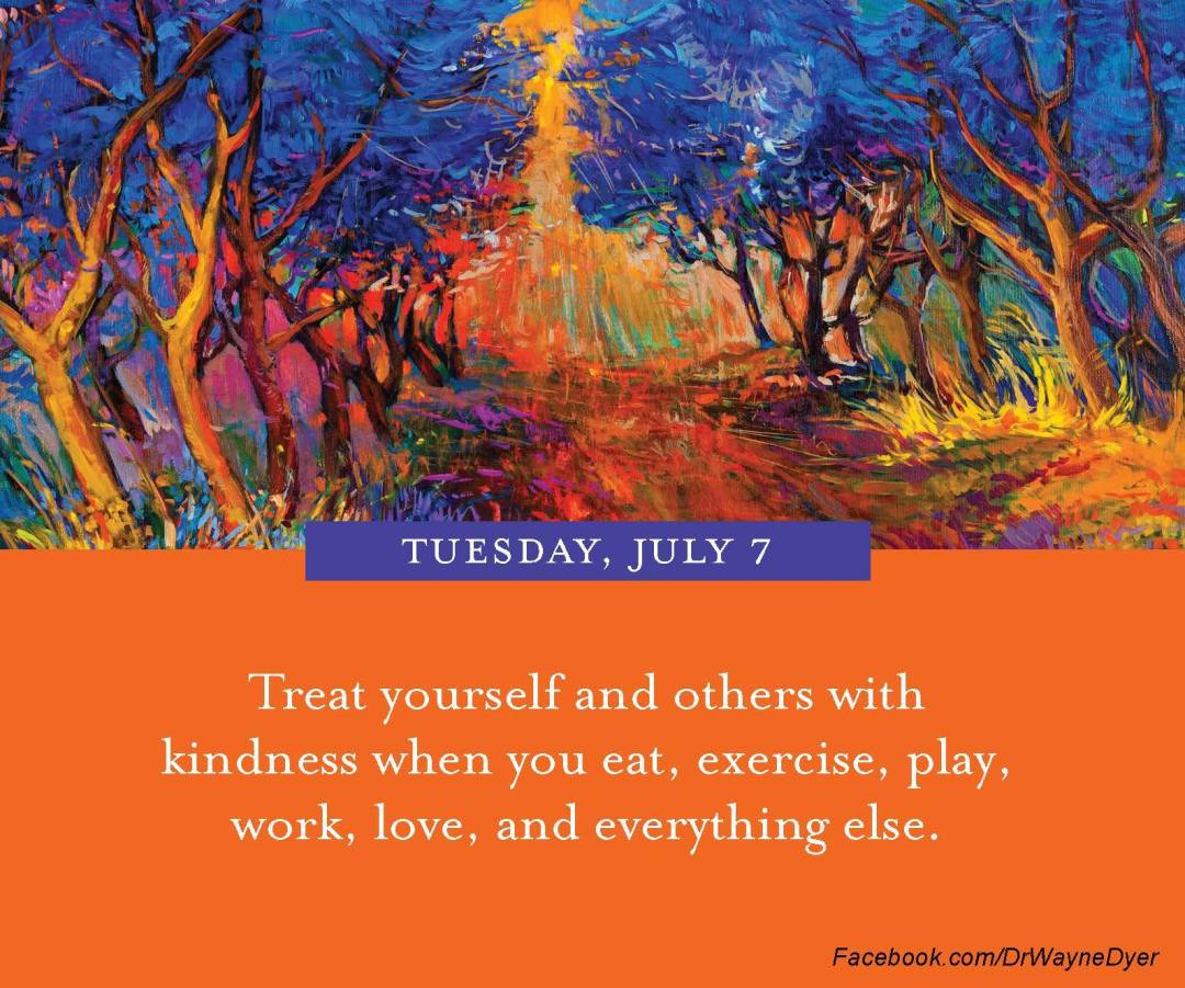 dr wayne dyer quote treat yourself and others with kindness