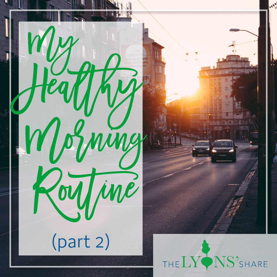10 Critical Habits to Maximize Every Day (My Healthy Morning Routine, Part 2)