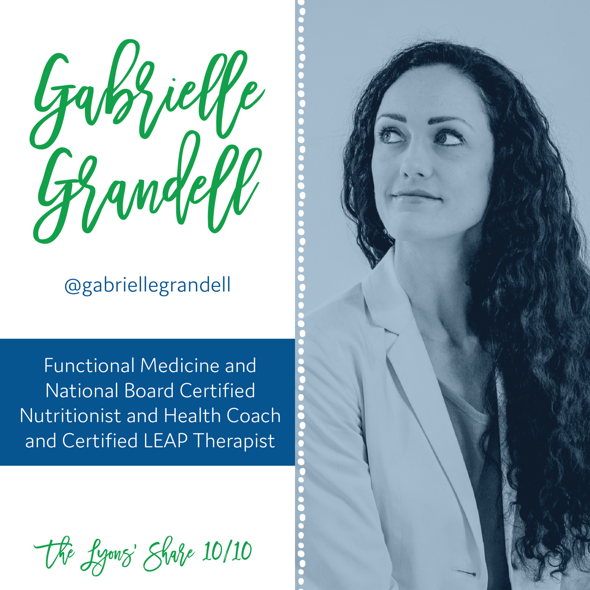 This Week's 10/10: Gabrielle Grandell, Nutritionist and Health Coach!