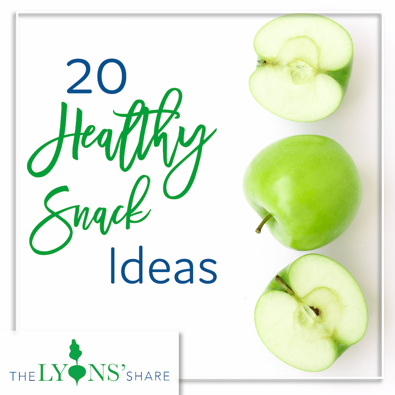 20 Healthy Snack Ideas!