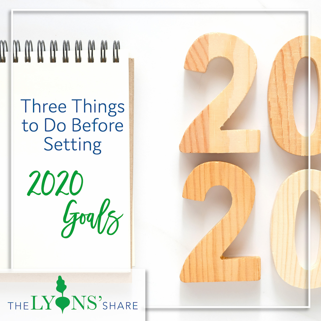 Three Things to Do Before Setting Your 2020 Goals