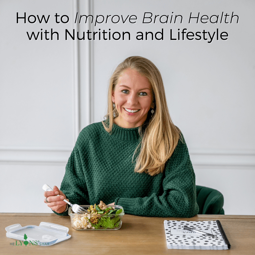 How to Improve Brain Health with Nutrition and Lifestyle