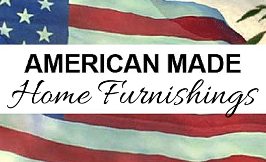 Home Furnishings News, Made in USA Furniture, American made furniture, Made in USA kitchen, Made in USA rugs, Made in USA beds, Made in USA Pots and Pans, made in usa textiles, made in usa glassware, made in usa stemware, Made in usa armchair, Made in USA Lamps, Made in USA lighting, American made rugs