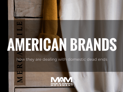 How American-Made Brands Are Dealing With Domestic Dead Ends