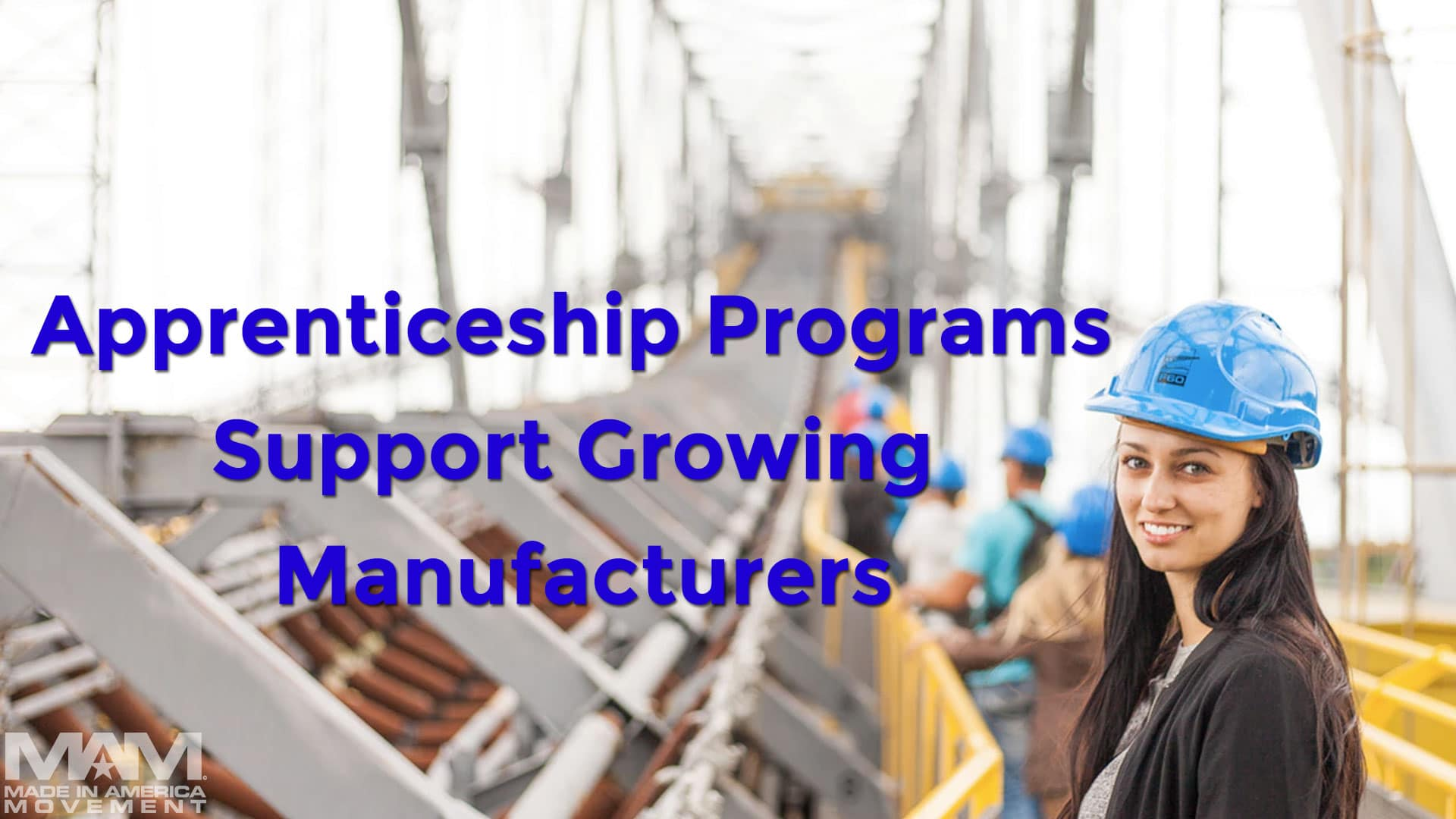 APPRENTICESHIP PROGRAMS SUPPORT GROWING MANUFACTURERS