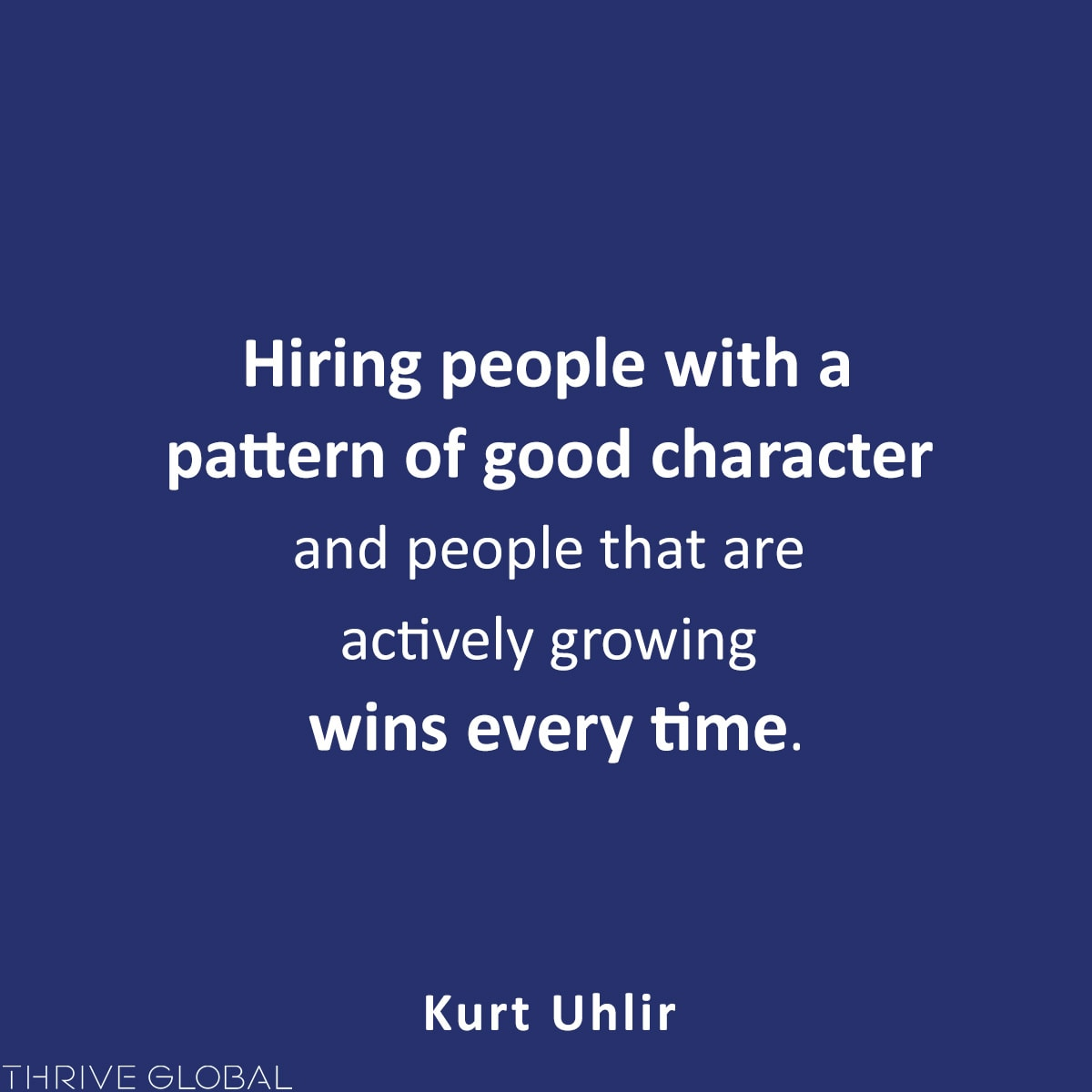 Hiring people with a pattern of good character and people that are actively growing wins every time.