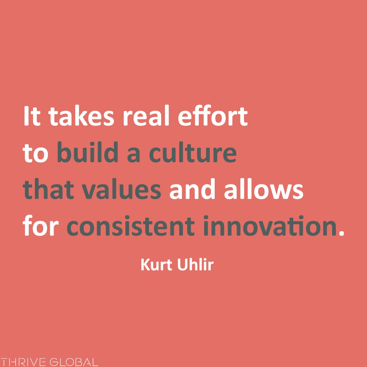 It takes real effort to build a culture that values and allows for consistent innovation.