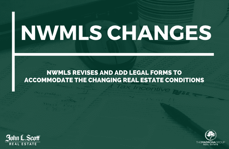 NWMLS CHANGES LEGAL FORMS TO ACCOMMODATE CHANGING REAL ESTATE MARKET