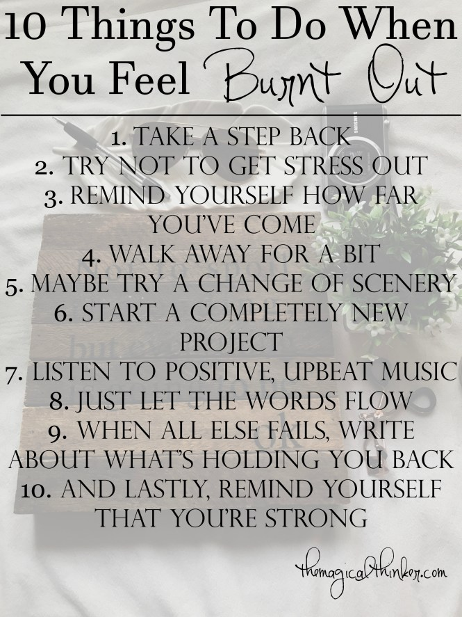 Here's a list to help you when you feel burnt out.