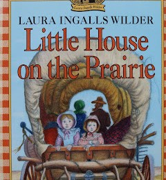 The Little House on the Prairie.
