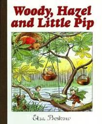 Woody, Hazel and Little Pip - Elsa Beskow