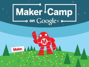 Maker Camp on Google Plus