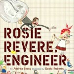 Rosie Revere, Engineer: It's STEM Girl Friday