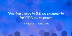 Inspiring Young Engineers: June #STEMchat Summary