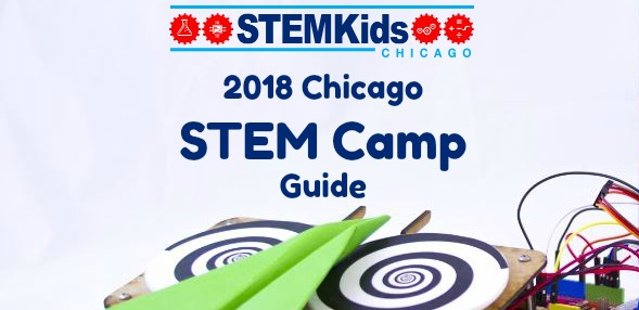 Chicago STEM, Science and Tech Camp Guide 2018