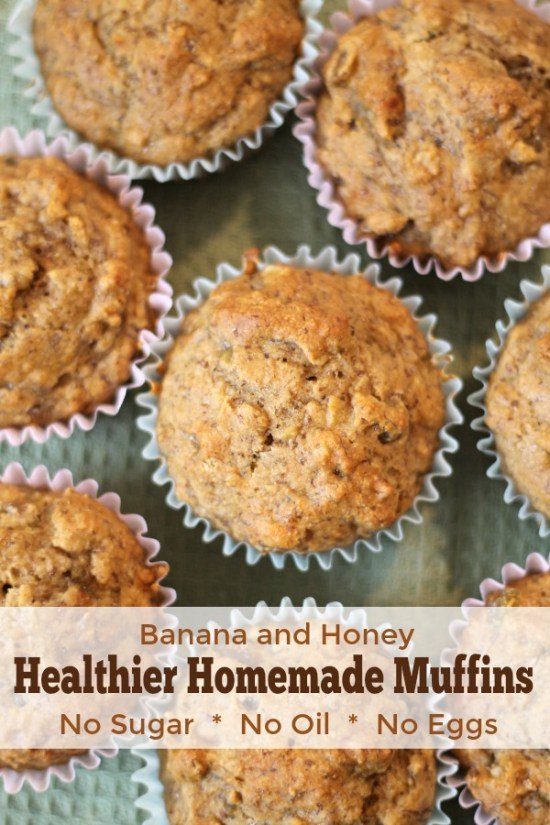 Healthier Homemade Muffins - Made with banana and honey. No oil, no sugar, and no eggs!