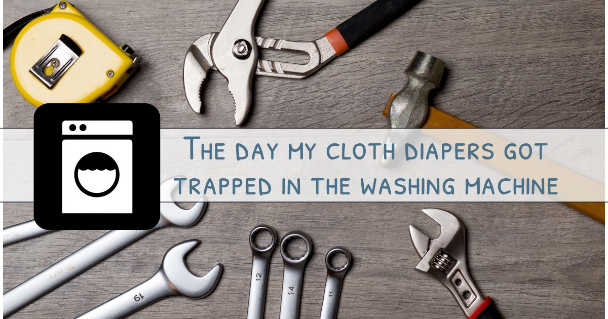 The day my cloth diapers got trapped inside my Washing Machine