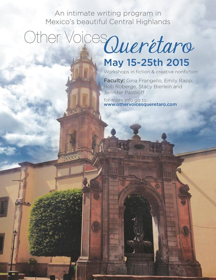 Jennifer Pastiloff is part of the faculty this year at Other Voices Querétaro in Mexico with Gina Frangello, Emily Rapp, Stacy Berlein, and Rob Roberge. Please email Gina Frangello to be accepted at gfrangello@ameritech.net.