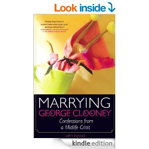you can now buy my book - MARRYING GEORGE CLONEY - on kindle, right now, for $1.99 for the next few days/week. Click picture to buy book!