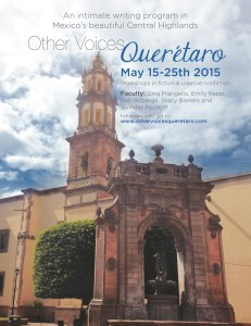 Writers! Join Jen Pastiloff at a writing workshop in Mexico this May. Jennifer Pastiloff is part of the faculty in 2015 at Other Voices Querétaro in Mexico with Gina Frangello, Emily Rapp, Stacy Berlein, and Rob Roberge. Please email Gina Frangello to be accepted at ovbooks@gmail.com. Click poster for info or to book. Space is very limited.