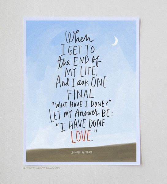 """I HAVE DONE LOVE"" PRINT: 11 X 14 via Emily McDowell Studio. Click to order."