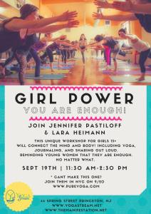Book Girl Power: You Are Enough now! A workshop for girls and teens. Space is limited. Sep 19 Princeton! Sep 20th NYC. The book is also forthcoming from Jen Pastiloff.