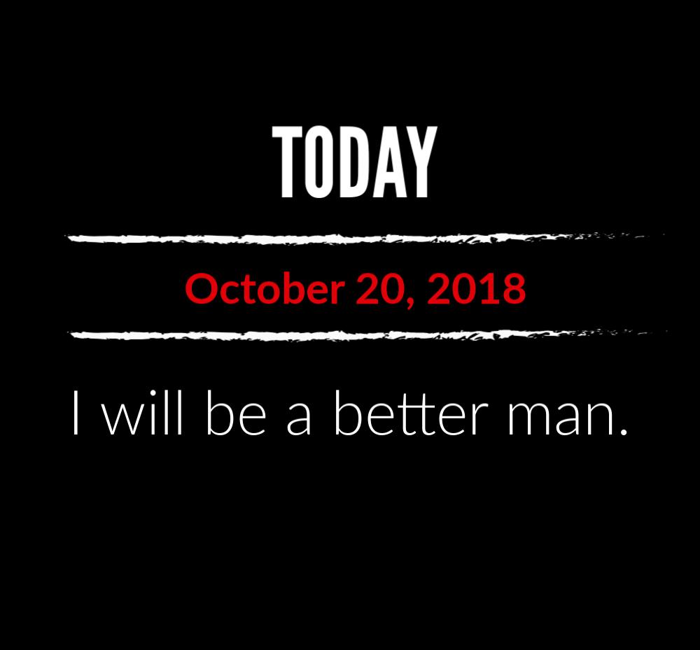 better man 10-20-18