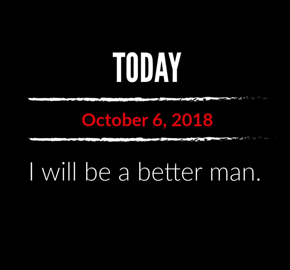 better man 10-6-18