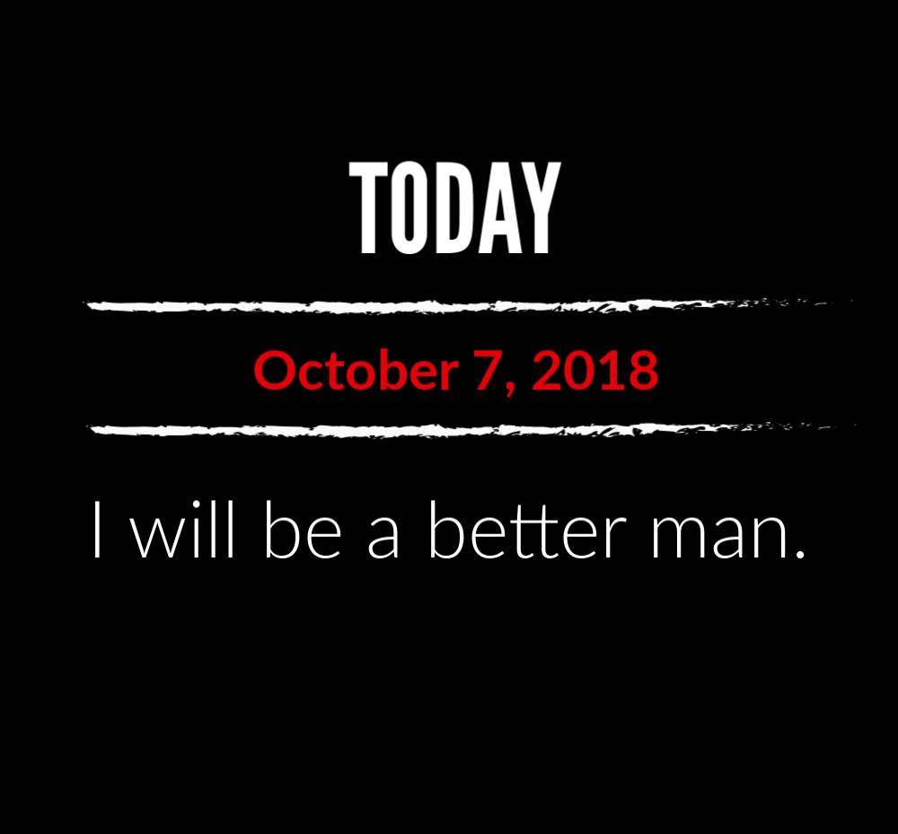 better man 10-7-18
