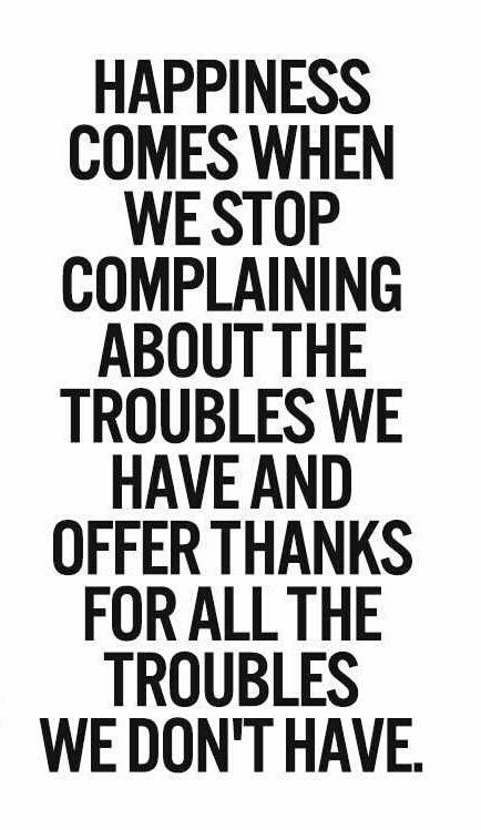 stop complaining about the troubles we have