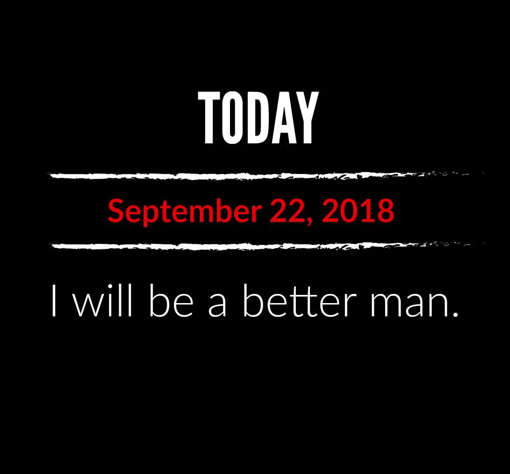 better man 9-22-18