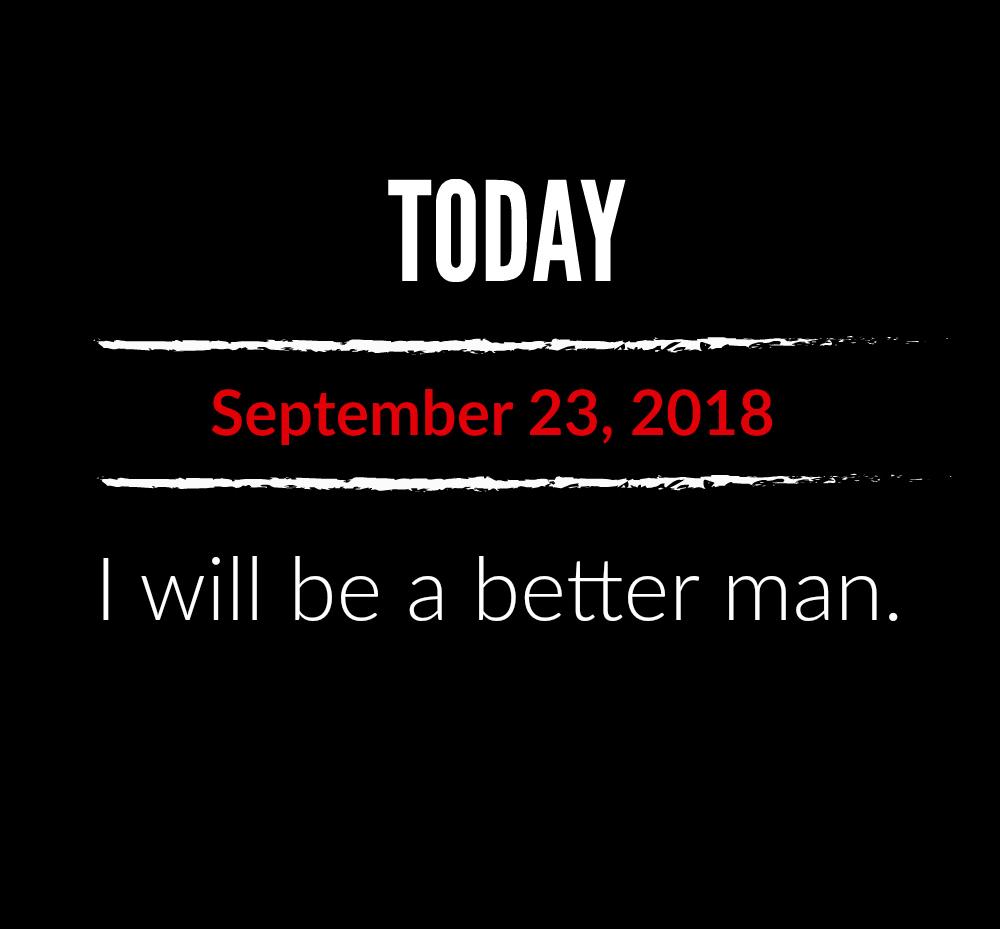 better man 9-23-18